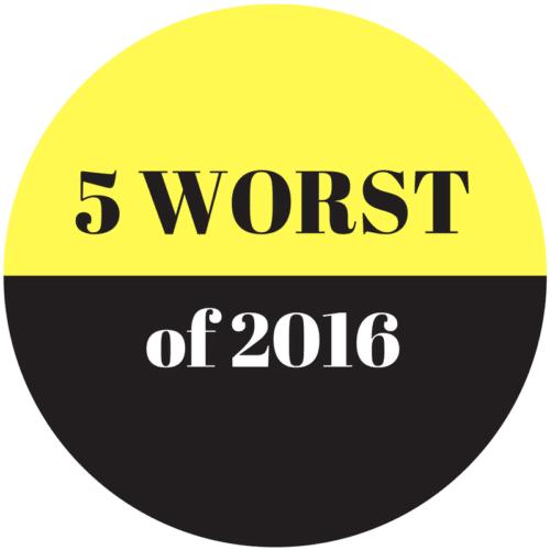 Five Worst 2016